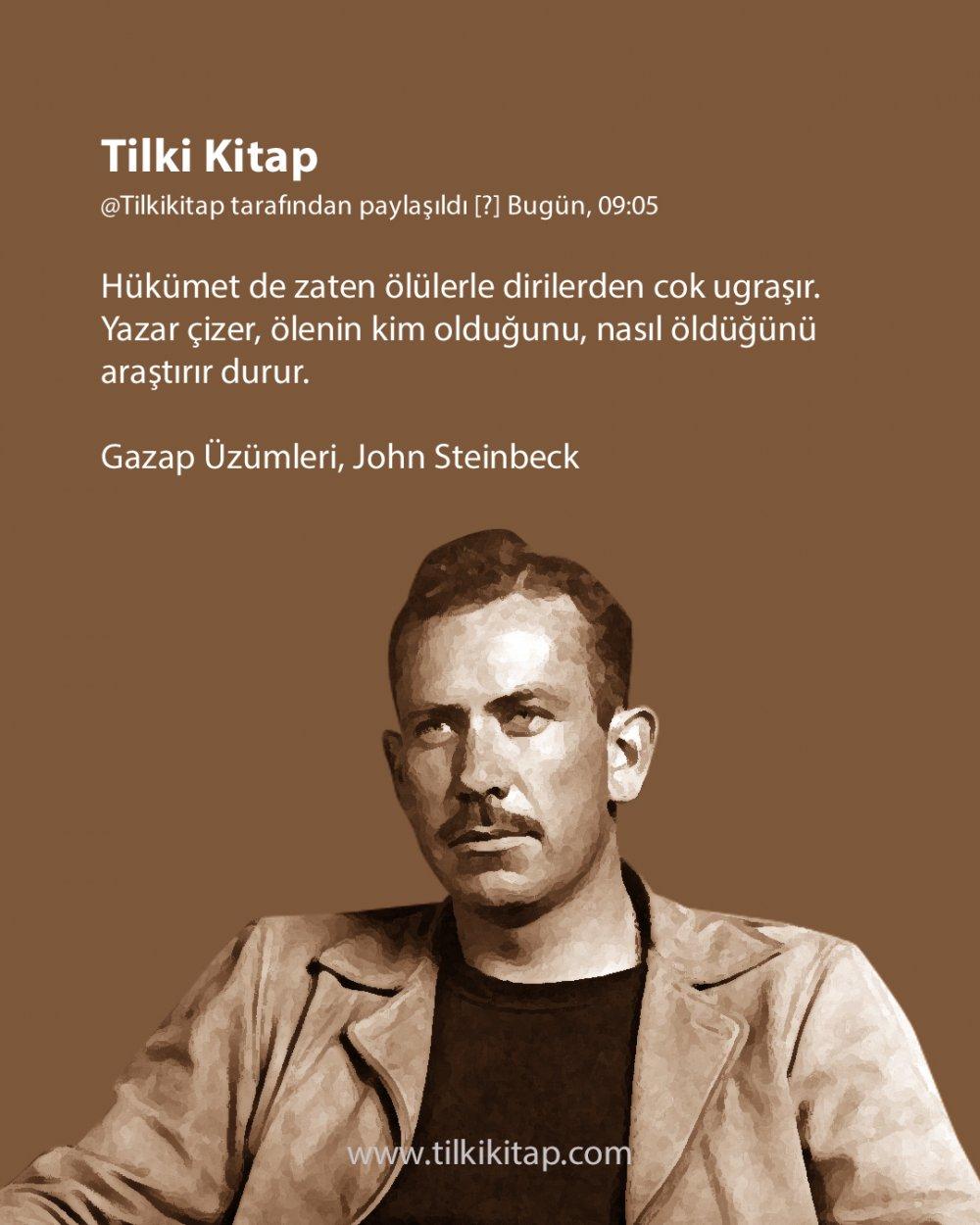 Gazap Üzümleri, John Steinbeck, John Steinbeck Kitapları, John Steinbeck Alıntı, John Steinbeck Sözleri, John Steinbeck Gazap Üzümleri, John Steinbeck