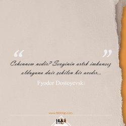dostoyevski, güzel sözler, dostoyevski sözleri, ucuz kitap, cehennem, acı