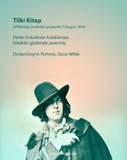 Oscar Wilde , Oscar Wilde Sözleri, Oscar Wilde Alıntı, Oscar Wilde Kitapları, Oscar Wilde Şiirleri, DorianGray`ın Portresi, DorianGray`ın Portresi Osc
