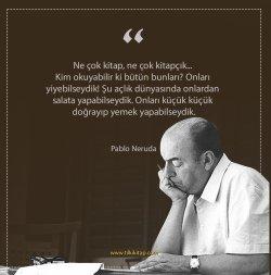 Pablo Neruda, Pablo Neruda Sözleri, Pablo Neruda Alıntı, Pablo Neruda Kitapları, Pablo Neruda Şiirleri, Tilki Kitap, Kule Kitap, Tilki Kitap Alıntı, K